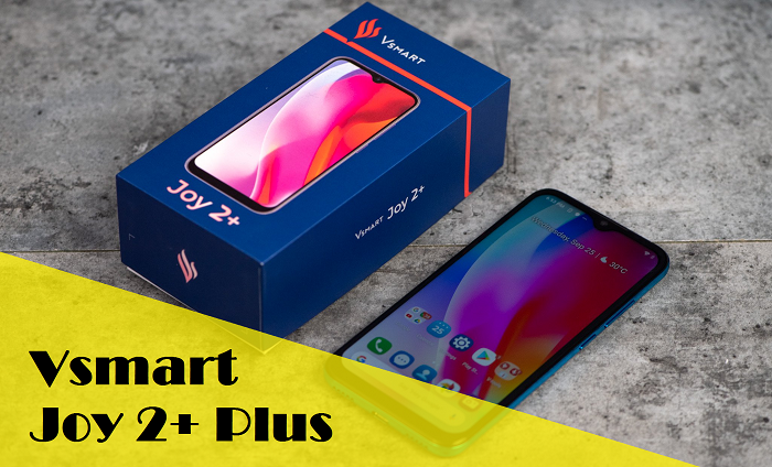 Sửa Vsmart Joy 2+ Plus